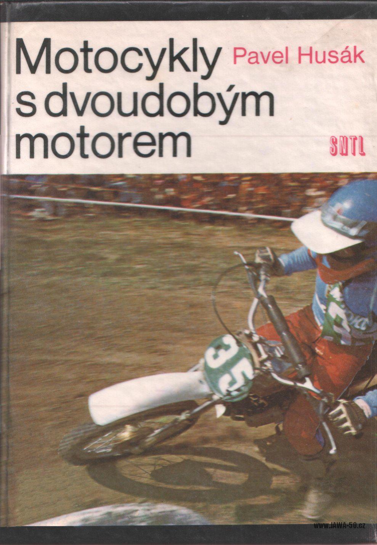 Motocykly s dvoudobým motorem - Ing. Pavel Husák (1978)