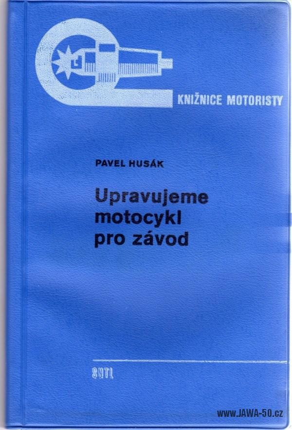 Upravujeme motocykl pro závod - Ing. Pavel Husák (1972)